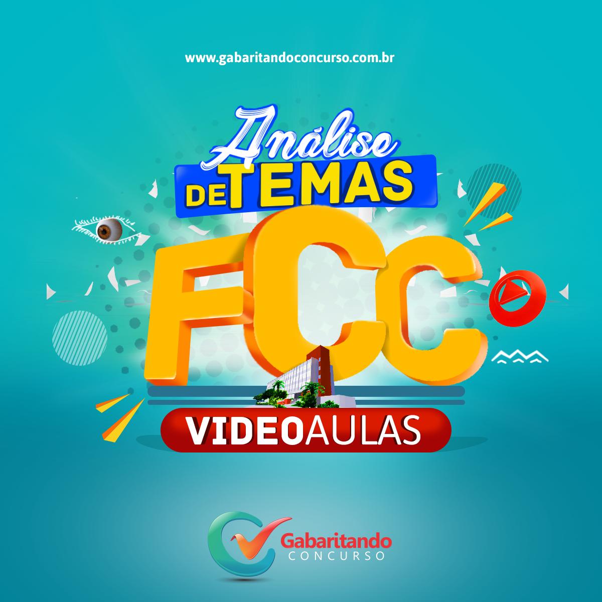 ANÁLISE DE TEMA GERAL DE REDAÇÃO - FCC